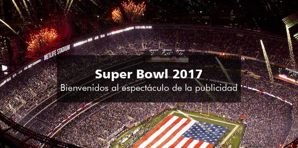 Super Bowl 2017: Bienvenidos al espectáculo de la publicidad
