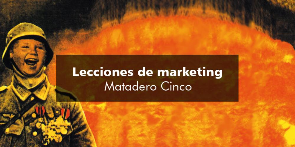 Lecciones de marketing: Matadero Cinco