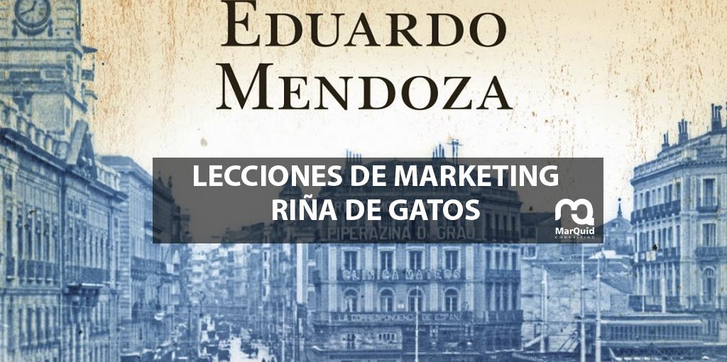 """Lecciones de marketing en """"Riña de Gatos"""""""