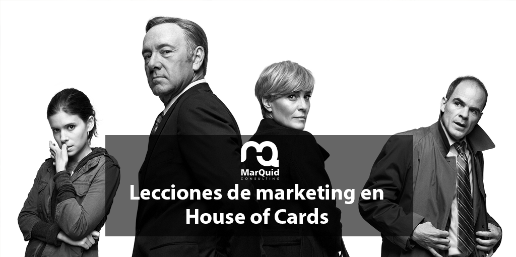 Lecciones de Marketing en House of Cards